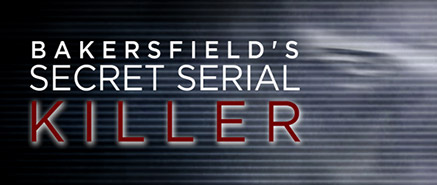 Bakersfield's Secret Serial Killer